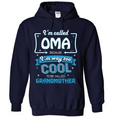 Im Called OMA T-Shirt இ - TshirtsIm Called OMA because Im way too Cool to be called Grandmother.OMA