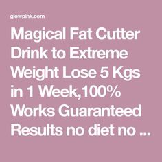Magical Fat Cutter Drink to Extreme Weight Lose 5 Kgs in 1 Week,100% Works Guaranteed Results no diet no exercise - Glowpink