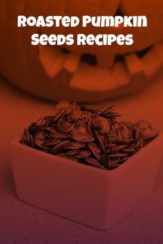 Roasted Pumpkin Seeds Recipes #roastedpumpkinseeds #pumpkinseeds #halloweentreats #howtoroastpumpkins