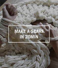 Learn how to knit a scarf in 20 minutes. No knitting experience experience needed - learn how to arm knit!