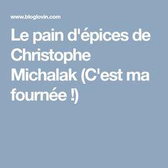 Le pain d'épices de Christophe Michalak (C'est ma fournée !)