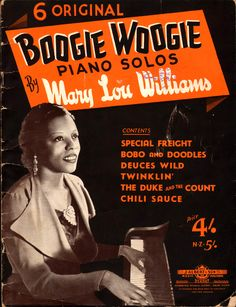 "Boogie Woogie Piano Solos. 1944.  A collection of six tunes by Mary Lou Williams. ""Special freight"", ""Bobo and Doodles"", ""deuces Wild"", ""Twinklin'"", ""The Duke and the Count"", and ""Chili Sauce""."