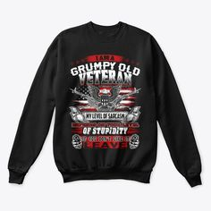 I Am A Grumpy Old Veteran Products from Veterans   Teespring Great Gifts For Men, Gifts For Mom, Veterans Day Gifts, Graphic Sweatshirt, T Shirt, Sweatshirts, Products, Supreme T Shirt, Mom Presents