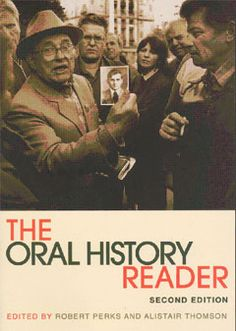 The Oral History Reader  is a comprehensive, international anthology of major, 'classic' articles and cutting-edge pieces on the theory, method and use of oral history.  The collection covers influential debates in its development over the past sixty years and is arranged in five thematic sections:  1. Critical developments  2. Interviewing  3. Interpreting Memories  4. Making histories  5. Advocacy and empowerment.