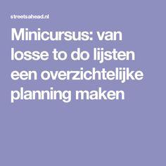 Minicursus: van losse to do lijsten een overzichtelijke planning maken