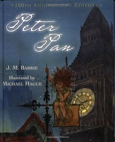 Peter Pan 100th Anniversary Edition by J.M. Barrie