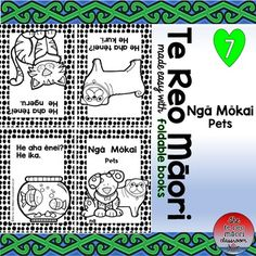 Nga Mokai-Pets This te reo foldable features 6 household pets plus an extra sheet to add others! He aha tēnei? What's this? *Dog *Cat *Mouse *Rabbit *Bird *Fish Reading is an important aspect of your te reo Māori programme and especially re-introducing some words and phrases learned previously. (in written form) These can be used anytime as a stand alone topic, reading, homework, early finishers and tamariki love the colouring as well. ^^^^^^^^^^^^^^^^^^^^^^^^^^^^^^^^^^^^^^^^ Simple but v...