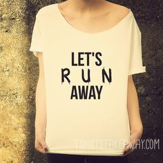 Oversize Off Shoulder T-shirt - Let's run away - Fashion Trendy Hipster Tshirt with a wide cut neck - Street Style Tee on Etsy, $19.51