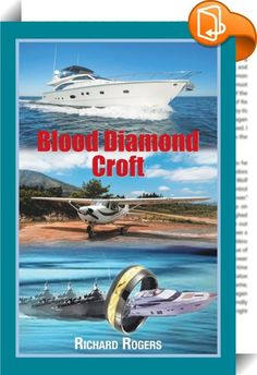 Blood Diamond Croft    ::  <p><span>The third book sees the background set in the beauty of the Caribbean and a number of countries in Africa. Opening where Lord Croft buys a new luxury cruiser in Jamaica and at the suggestion of Lady Jayne Claiborne, he is chartered by the South African lord Crowthorne and his son, who he has to rescue from Cuba after an illegal diamond transaction goes wrong before going to South Africa in search of blood diamonds. His life as a lothario continues; h...