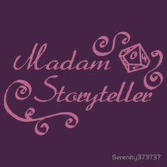 A Madam Storyteller T-Shirt for my World of Darkness White Wolf ladies who are masters of their own tabletop games