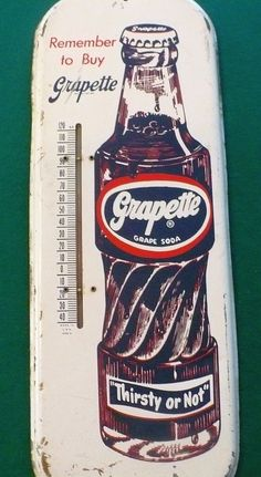 """Grapette Antique Thermometer (Old Vintage Soda Pop Beverage Advertising Metal Sign, """"Remember to Buy"""", """"Thirsty or Not"""")"""