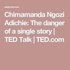Chimamanda Ngozi Adichie: The danger of a single story | TED Talk | TED.com