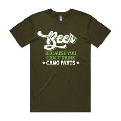 BEER & CAMO PANTS - Army - Double-Sided Printing - Guys Staple Tee (Same Day) Front Print