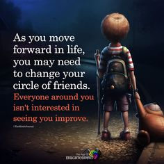 As You Move Forward In life - https://themindsjournal.com/as-you-move-forward-in-life/