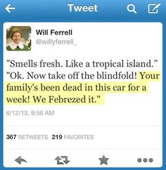SERIOUSLY! I think the same thing when I see those lame Febreeze commercials. LMAO.
