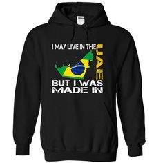 I Love I May Live in the United Arab Emirates But I Was Made in Brazil Shirts & Tees