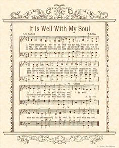 It Is Well With My Soul - love this hymn We sing it in our church too! Beautiful