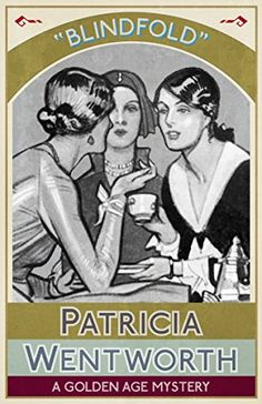 Blindfold by Patricia Wentworth. Miles is looking for a child lost 19 years ago, and finds several young women in various types of trouble. Finished July first read. Best Crime Novels, Mystery Novels, Best Mysteries, Cozy Mysteries, Detective, Crime Fiction, Fiction Novels, Story Writer, Vintage Book Covers