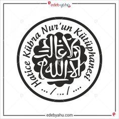 Arapça Allah'tan Başka Galip Yoktur yazısını kitap mührü haline getirdik. Dilediğiniz ismi yazabiliriz.