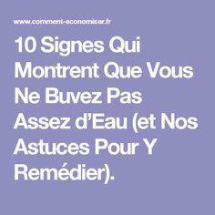 10 Signes Qui Montrent Que Vous Ne Buvez Pas Assez d'Eau (et Nos Astuces Pour Y Remédier).