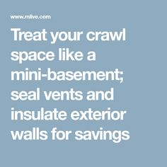 Treat Your Crawl E Like A Mini Bat Seal Vents And Insulate Exterior Walls For Savings
