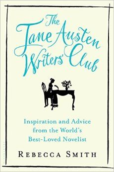 The Jane Austen Writers' Club: Inspiration and Advice from the World's Best-loved Novelist. By Rebecca Smith  (Author). Bloomsbury USA (September 20, 2016), 352 p. EA.