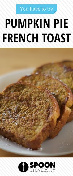 This pumpkin pie French toast will make you forget all about the pumpkin spice latte.