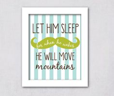 INSTANT DOWNLOAD - Let Him Sleep For When He Wakes He Will Move Mountains Mustache Boy Nursery Art Blue Green DIY Printable 8x10 Print