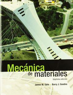 Mecánica de materiales / James M. Gere, Barry J. Goodno ; traducción, Javier León Cárdenas ; revisión técnica, José Nicolás Ponciano Guzmán