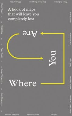 Where You Are: A Collection of Maps That Will Leave You Completely Lost: Amazon.de: Geoff Dyer, Lila Azam Zanganeh, Leanne Shapton: Fremdspr...