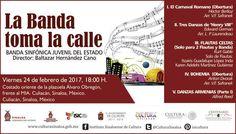 """La Banda Sinfónica Juvenil del Estado te invita a la presentación de su programa """"La Banda Toma la Calle"""". Viernes 24 de febrero de 2017 en la Plazuela Álvaro Obregón, a las 18:00 horas. Entrada libre. #Culiacán, #Sinaloa."""