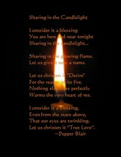 Sharing in the Candlelight poem  http://www.love-pb-poetry.com/sweet-love-poems.html#sharingpoem