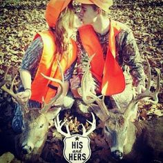 His and Hers :) Except my buck will be bigger than his!
