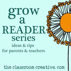 We have wonderful ideas for parents and beginning reader in our grow a reader series!