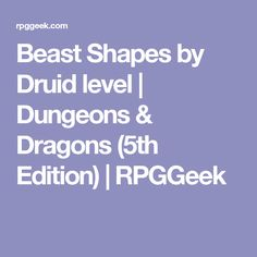 Beast Shapes by Druid level | Dungeons & Dragons (5th Edition) | RPGGeek