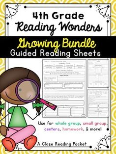 Reading Wonders - 4th Grade comprehension sheets - perfect for close reading during whole group or small group instruction. Use as homework or center work! - GROWING BUNDLE, so save big!