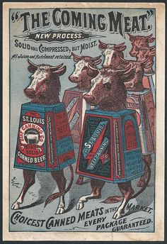 The St. Louis Beef Canning Co....everything, and I mean EVERYTHING about this ad is either wrong, funny, or disturbing.  Since I can't pick just one, I'll go with all three...