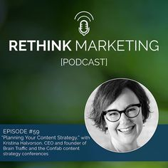 """CContent Strategie: Podcast mit Kristina Halvorson: """"for the Rethink Marketing Podcast where she talks about planning your content strategy"""""""