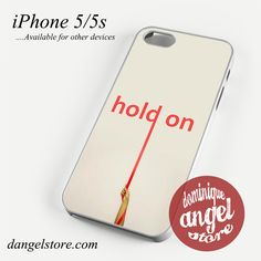 Hold On Phone Case for iPhone 4/4s/5/5c/5s/6/6s/6 plus