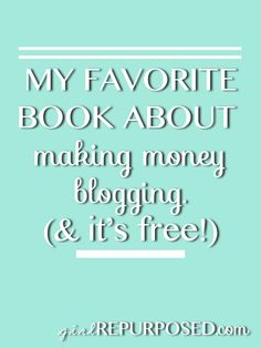 the (free) ebook that teaches you how to monetize your blog. For the frugal blogger. --girlrepurposed.com