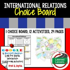 Civics International Relations Choice Board and Activities Paper and Google DriveThese International Relations Activities will cover EVERYTHING you need to plan for an engaging unit in your CIVICS or GOVERNMENT classroom! BUY IN A BUNDLE-International Relations BUNDLEor -CIVICS MEGA BUNDLE-VISIT MY STORE AND FOLLOW TO GET UPDATES WHEN NEW RESOURCES ARE ADDED This product includes 1 Choice Board with 12 activities to take you through the entire unit.