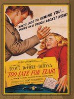"""It may be un-PC but Lizabeth Scott is thoroughly deserving of that slap in """"Too Late for Tears"""" 1949."""