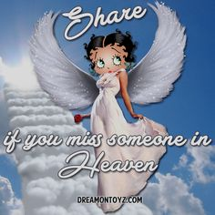 Share if you miss someone in Heaven MORE Betty Boop Images http://bettybooppicturesarchive.blogspot.com/  ~And on Facebook~ https://www.facebook.com/bettybooppictures   Angel Betty Boop with butterfly earrings, holding a red rose on the stairway to Heaven #Quote #Saying