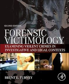 Forensic Victimology: Examining Violent Crime Victims in Investigative and Legal Contexts by Brent Turvey.  New edition now available! This book is the scientific study of victims for the purpose of addressing investigative and #forensic issues. If you're a student or professional in #criminology, forensic science, law, or many other fields, this may be of interest to you!