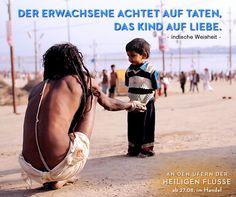 """Dokumentarfilm """"An den Ufern der heiligen Flüsse"""" jetzt auf DVD! """"Der Erwachsene achtet auf Taten, das Kind auf Liebe."""" #Zitat #Sprüche #Spiritualität"""