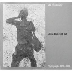 Like a One-Eyed Cat: Photographs by Lee Friedlander- One Eyed Cat, Lee Friedlander, Seattle Art Museum, Good Books, Cats, Movie Posters, Photography, Painting, Gatos