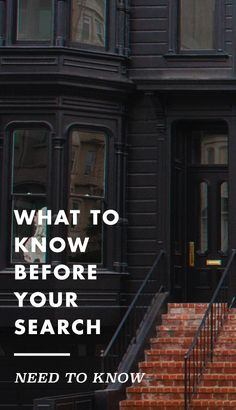 Important things to know BEFORE you start your search.