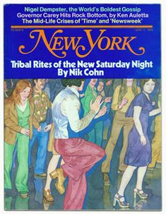 "Inside the Tribal Rites of the New Saturday Night -- New York Magazine    (the 1976 article by Nik Cohn that inspired the film ""Saturday Night Fever"")"