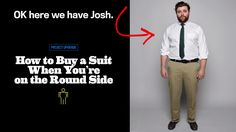 How to Buy a Suit When You're on the Round Side