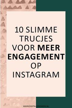 10 tips om je engagement te verhogen op Instagram   Digitale Dromers Good Instagram Captions, Like Instagram, Instagram Tips, Affiliate Marketing, Online Marketing, More Instagram Followers, Instagram Marketing Tips, Blog Tips, Photoshop Tips